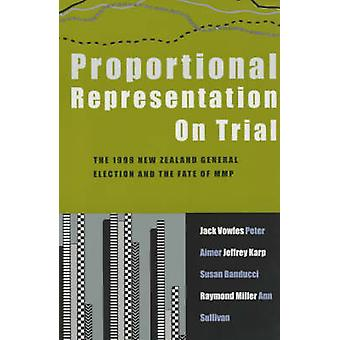 Proportional Representation on Trial - The 1999 New Zealand General El