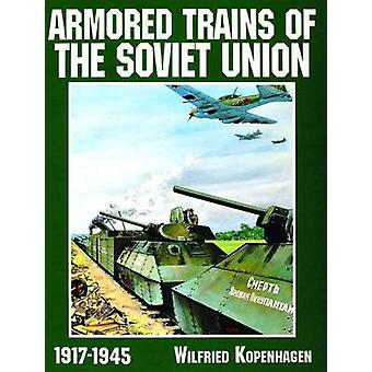 Armored Trains of the Soviet Union 19171945 by Wilfried Kopenhagen
