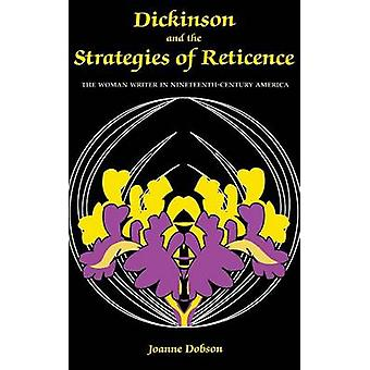 Dickinson and the Strategies of Reticence - The Woman Writer in Ninete