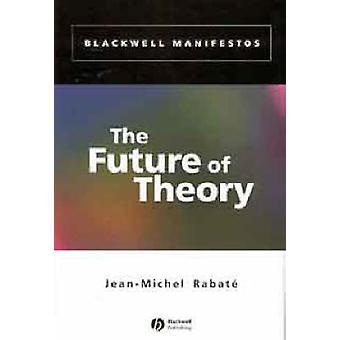 El futuro de la teoría de Jean-Michel Rabate - libro 9780631230137