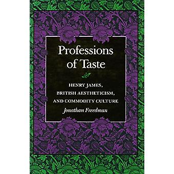 Professions of Taste - Henry James - British Aestheticism and Commodit