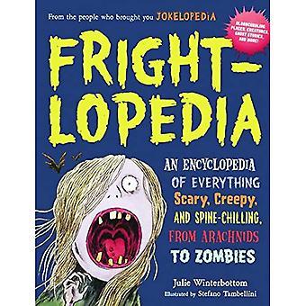 Frightlopedia: En encyklopedi av allt skrämmande, läskigt och gastkramande, från spindeldjur till Zombies