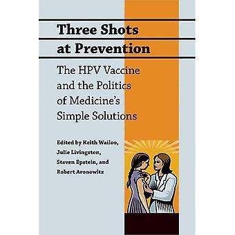 Três tiros na prevenção: A vacina HPV e a política do medicamento soluções simples
