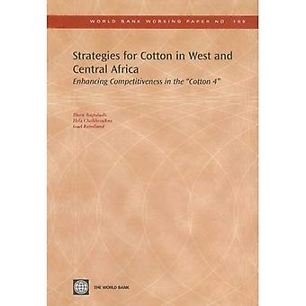 Strategies for Cotton in West and Central Africa: Enhancing Competitiveness in the Cotton-4