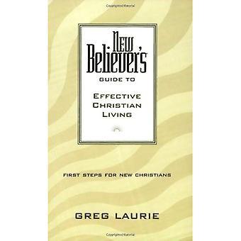 Neue Gläubige Leitfaden zur effektiven christlichen Lebens (neue Gläubige Guides)