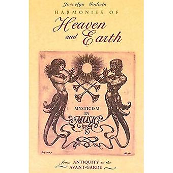 Harmonies of Heaven and Earth: Mysticism in Music from Antiquity to the Avant-Garde