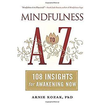 Mindfulness A-Z: 108 inzichten voor het ontwaken van nu