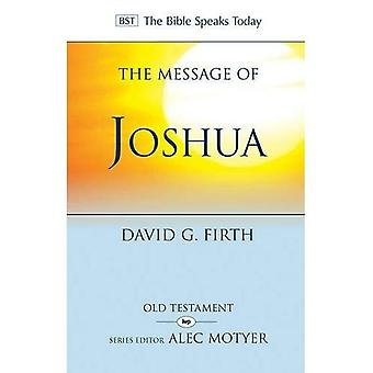 The Message of Joshua (The Bible Speaks Today Old Testament)