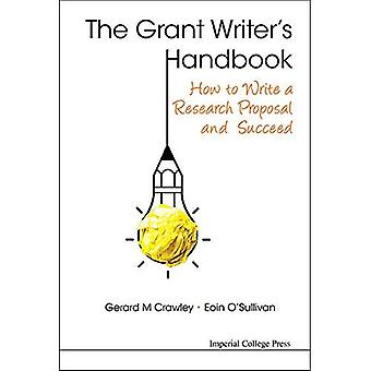 The Grant Writer's Handbook: How to Write a Research Proposal and Succeed