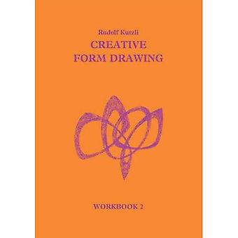 Creative Form Drawing: Bk. 2 (Learning resources: Rudolf Steiner education series)