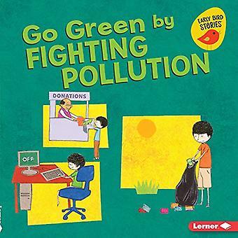 Gå grönt genom att bekämpa föroreningar (gå grön (Early Bird Stories (TM)))