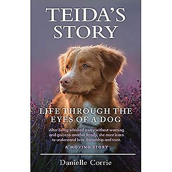 Teida's Story: Life Through� the Eyes of a Dog