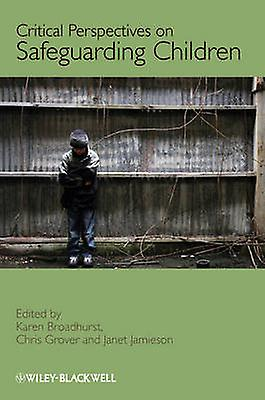 Critical Perspectives on Safeguarding by Broadhurst