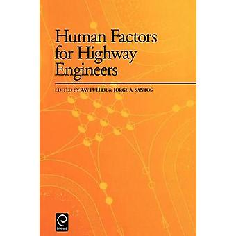Human Factors for Highway Engineers by Santos & J. a.