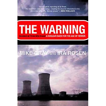 The Warning Accident at Three Mile Island by Gray & Mike