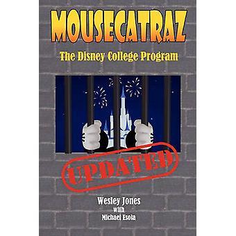 Mousecatraz het programma Disney College door Jones & Wesley