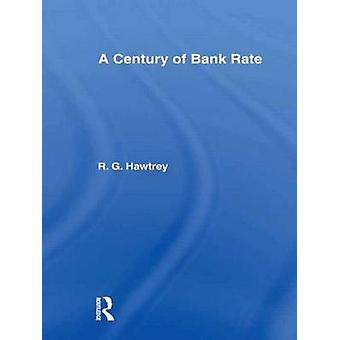 A Century of Bank Rate by Hawtrey & R. G.