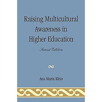 Raising Multicultural Awareness in Higher Education by Klein