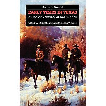 Early Times in Texas or the Adventures of Jack Dobell by Duval & John C.