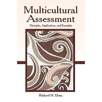 Multicultural Assessment Principles Applications and Examples by Dana & Richard H.