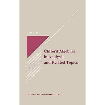 Bei der Analyse und Verwandte Themen von Ryan & John Clifford-Algebren