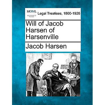 Will of Jacob Harsen of Harsenville by Harsen & Jacob