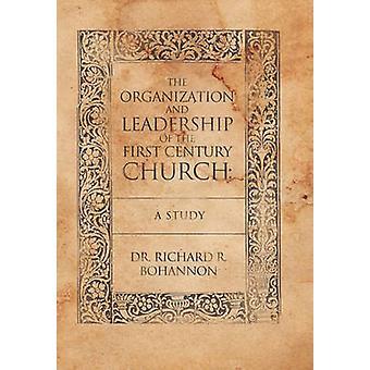 第1世紀教会の組織と指導者ボハノン & リチャード・ R による研究