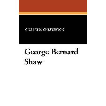 George Bernard Shaw av Chesterton & GK