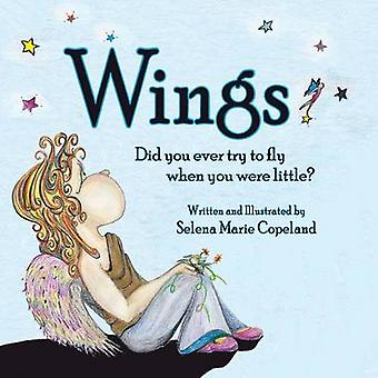 Wings Did you ever try to fly when you were little by Copeland & Selena Marie