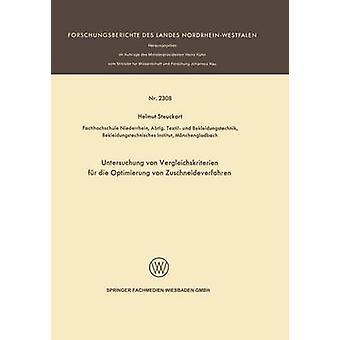 Untersuchung Von Vergleichskriterien Fur Die Optimierung Von Zuschneideverfahren por Steuckart y Helmut