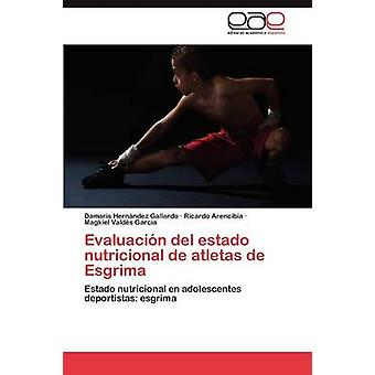 Evaluacion del Estado Nutricional de Atletas de Esgrima by Hern Ndez Gallardo & Damaris