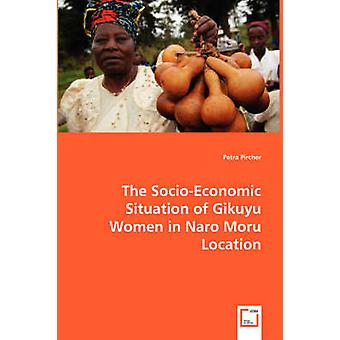 The SocioEconomic Situation of Gikuyu Women in Naro Moru Location by Pircher & Petra