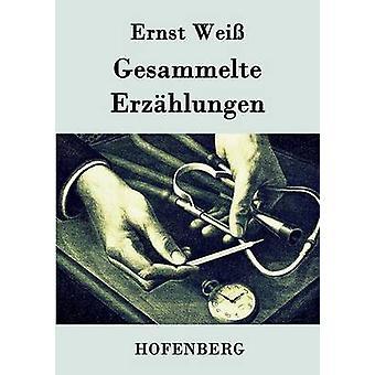 Gesammelte Erzhlungen av Ernst Wei