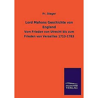 Lord Mahons Geschichte von England by Steger & Fr.