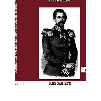 Schriften des Generalfeldmarschalls Grafen Helmuth von Moltke por ohne Autor