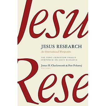 Jesus Research: An International Perspective (Princeton-Prague Symposia Series on the Historical Jesus)