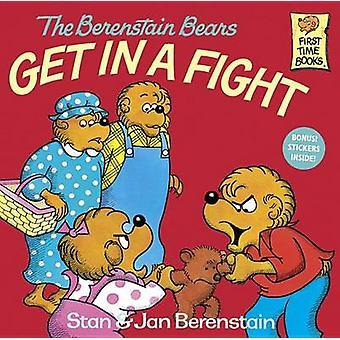 The Berenstain Bears Get in a Fight by Stan Berenstain - Jan Berensta