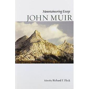 Mountaineering Essays by John Muir - Richard Francis Fleck - 97808748