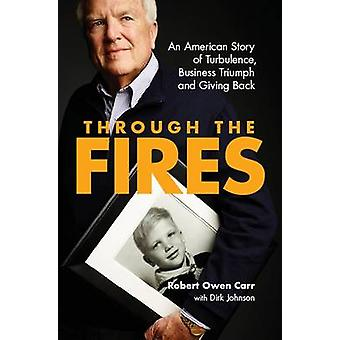 Through the Fires - An American Story of Turbulence - Business Triumph