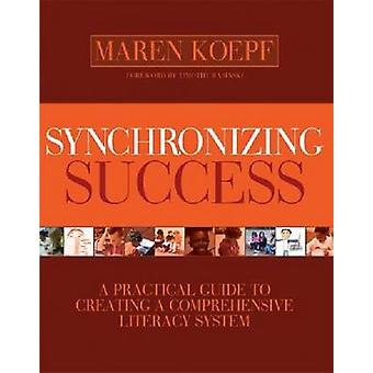 Synchronizing Success - A Practical Guide to Creating a Comprehensive
