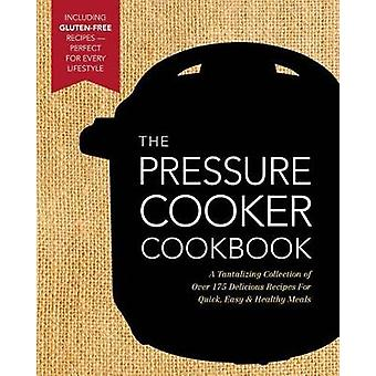 The New Pressure Cooker Cookbook - A Tantalizing Collection of Over 20