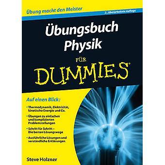 Ubungsbuch Physik Fur Dummies by Steven Holzner - Regine Freudenstein