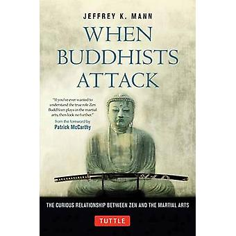When Buddhists Attack - The Curious Relationship Between Zen and the M