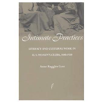 Intima praktiker: Läs-och skrivkunnighet och kulturellt arbete i USA: s kvinno klubbar, 1880-1920