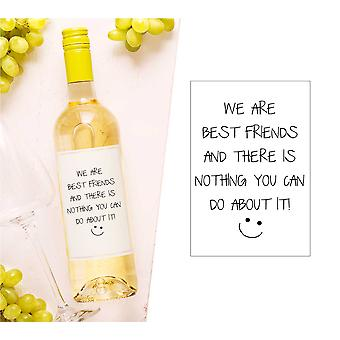 We Are Best Friends And There Is Nothing You Can Do About It Wine Bottle Label
