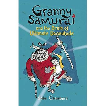 Granny Samurai et le cerveau de la doomitude ultime