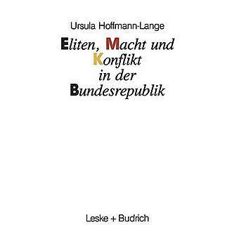 Eliten Macht und Konflikt in der Bundesrepublik de HoffmannLange & Ursula