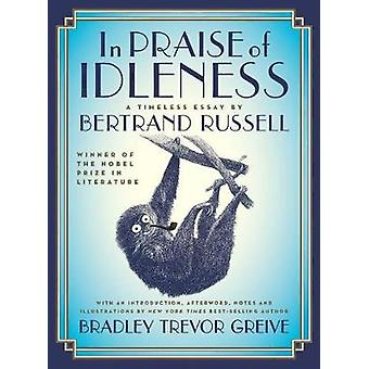 In Praise of Idleness - The Classic Essay with a New Introduction by B