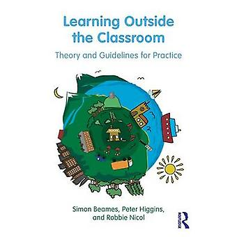 Learning Outside the Classroom by Simon Beames & Pete Higgins & Robbie Nicol