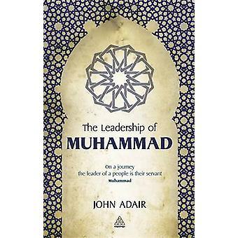 Leadership of Muhammad by Adair & John